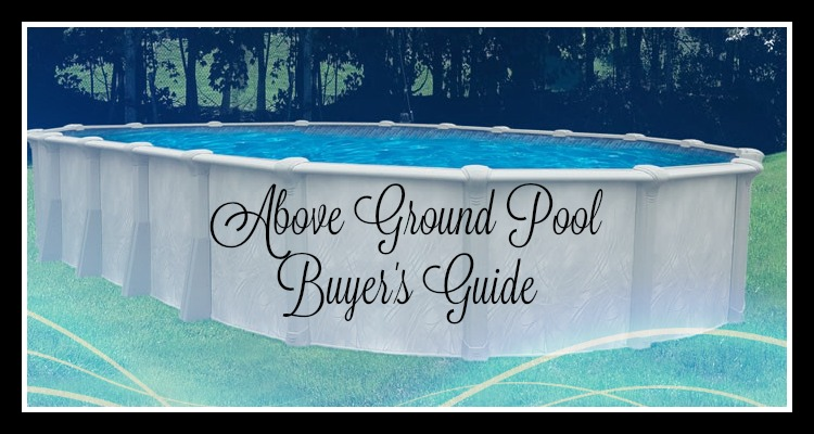 Above ground pool buyers guide aurora pools for Above ground pool buying guide